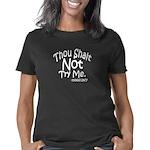 Thou Shalt Not Try Me Women's Classic T-Shirt