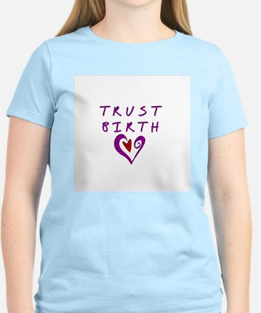 Trust Birth T-Shirt