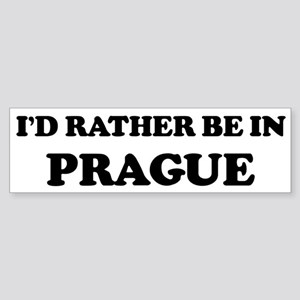 Rather be in Prague Bumper Sticker