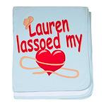 Lauren Lassoed My Heart baby blanket