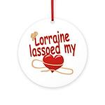 Lorraine Lassoed My Heart Ornament (Round)