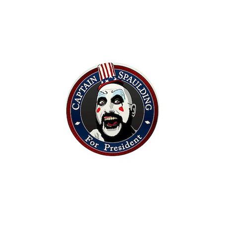 """""""Captain Spaulding for President"""" Mini B"""