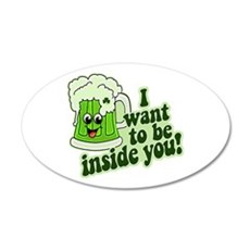 I Want To Be Inside You Wall Decal