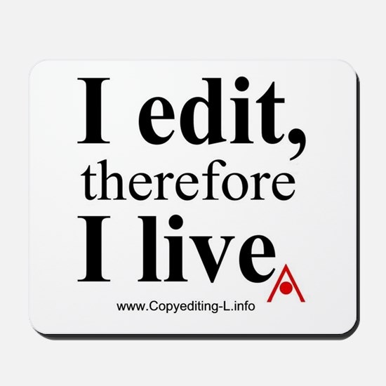 """""""I edit, therefore I live"""" CE-Lery mouse pad"""