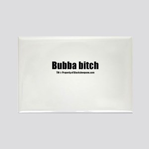 Bubba Bitch(TM) Rectangle Magnet