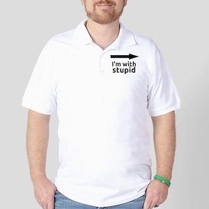I'm with stupid Golf Shirt