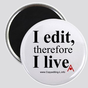 """I edit, therefore I live"" CE-Lery magnet"