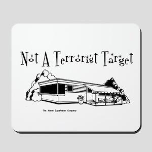 Not A Terrorist Target Mousepad