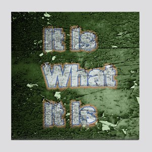 It is What It Is text design Tile Coaster