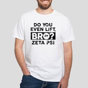 Zeta Psi - You Lift White T-Shirt