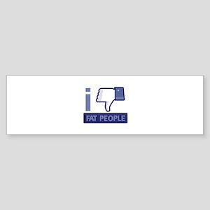 I unlike Fat People Sticker (Bumper)
