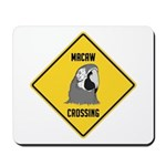 Macaw Crossing Sign Mousepad