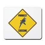 Parakeet Crossing Sign Mousepad