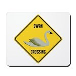 Swan Crossing Sign Mousepad