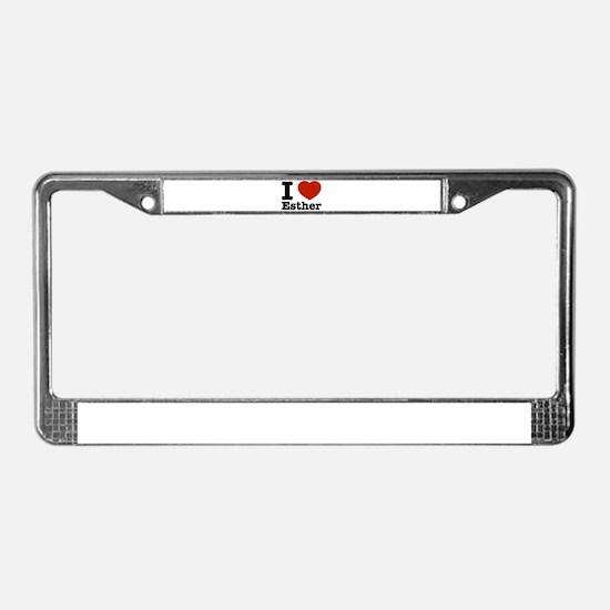 I love Esther License Plate Frame