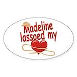 Madeline Lassoed My Heart Sticker (Oval)
