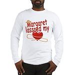 Margaret Lassoed My Heart Long Sleeve T-Shirt