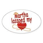 Martha Lassoed My Heart Sticker (Oval)