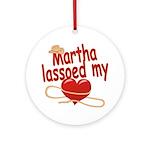 Martha Lassoed My Heart Ornament (Round)