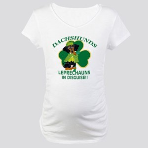Dachshunds Are Leprechauns In Maternity T-Shirt