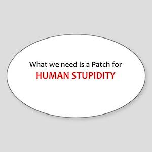 Human Stupidity Sticker (Oval)