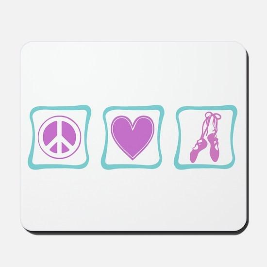 Peace, Love and Ballet Shoes Mousepad
