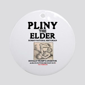 TRUMP - PLINY THE ELDER, ROMAN HIST Round Ornament