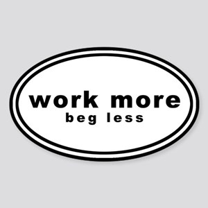 Work More Beg Less Sticker (Oval)
