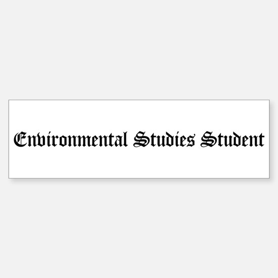 Environmental Studies Student Bumper Bumper Bumper Sticker