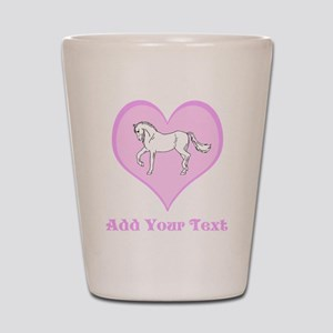 Horse and Pink Heart and Text Shot Glass