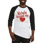 Michelle Lassoed My Heart Baseball Jersey
