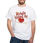 Michelle Lassoed My Heart White T-Shirt