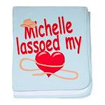 Michelle Lassoed My Heart baby blanket