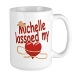 Michelle Lassoed My Heart Large Mug