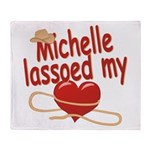 Michelle Lassoed My Heart Throw Blanket