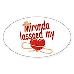 Miranda Lassoed My Heart Sticker (Oval)