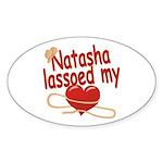 Natasha Lassoed My Heart Sticker (Oval)