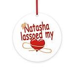 Natasha Lassoed My Heart Ornament (Round)