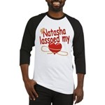 Natasha Lassoed My Heart Baseball Jersey