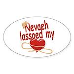 Nevaeh Lassoed My Heart Sticker (Oval)