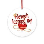 Nevaeh Lassoed My Heart Ornament (Round)