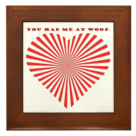 You Had Me At Woof. Framed Tile