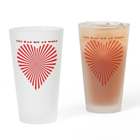 You Had Me At Woof. Drinking Glass