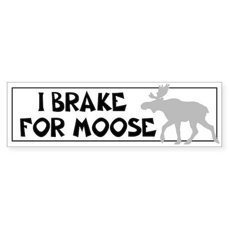 I BRAKE FOR Moose Bumper Sticker (10 pk)