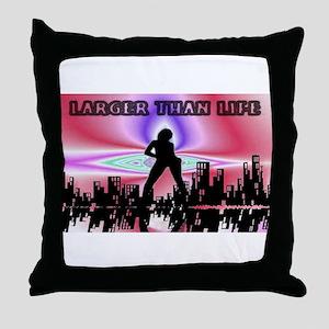 larger than life Throw Pillow