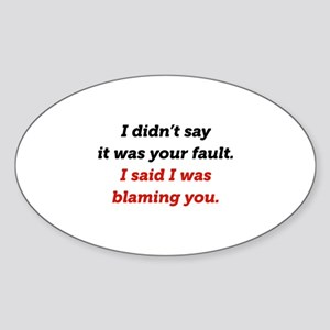 Blaming You Sticker (Oval)
