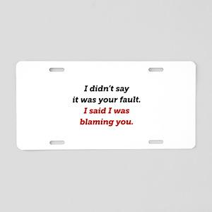 Blaming You Aluminum License Plate