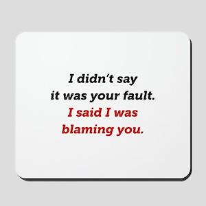 Blaming You Mousepad