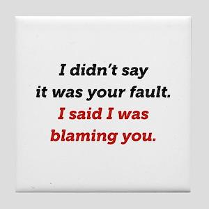 Blaming You Tile Coaster