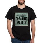 Creating Wealth Dark T-Shirt